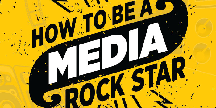 How to Be a Media Rock Star