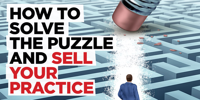 How to Solve the Puzzle and Sell Your Practice