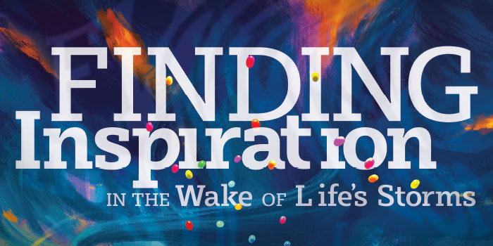 Finding Inspiration In The Wake Of Life's Storms