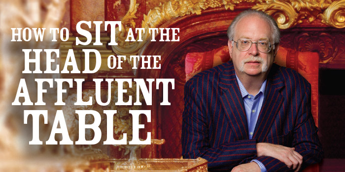 How to Sit at the Head of the Affluent Table