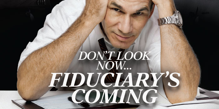 https://d2ihicjzr8pmj2.cloudfront.net/InnMagazine/2018-04/dont-look-now-fiduciarys-coming.jpg