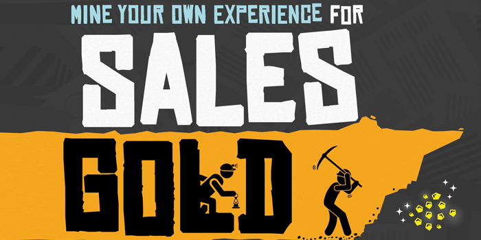 Mine Your Own Experience for Sales Gold